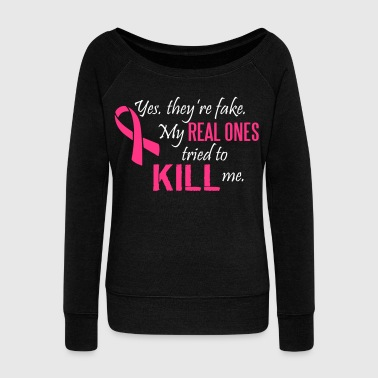 Yes, they're fake. My real ones tried to kill me - Women's Boat Neck Long Sleeve Top