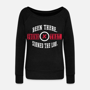 Geocaching Geocaching: been there, found that, signed the log - Women's Boat Neck Long Sleeve Top