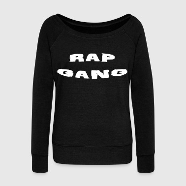 rap gang - Women's Boat Neck Long Sleeve Top