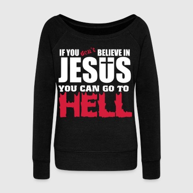 If you don't believe in Jesus you can go to hell - Sudadera con escote drapeado mujer