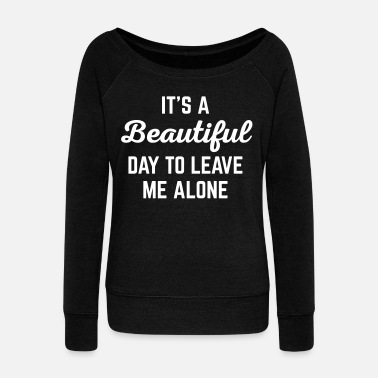 Rude It's A Beautiful Day Funny Quote - Women's Boat Neck Long Sleeve Top