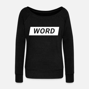 Word word - Women's Boat Neck Long Sleeve Top