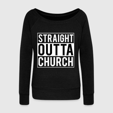 Straight Outta Church - Women's Boat Neck Long Sleeve Top