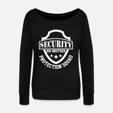 Big Bro Security Big Brother Protection Squad Funny Bro - Women's Wide-Neck Sweatshirt