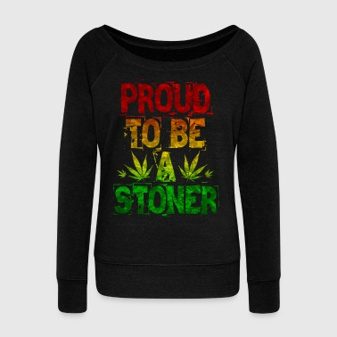 Proud To Be A Stoner - Women's Boat Neck Long Sleeve Top