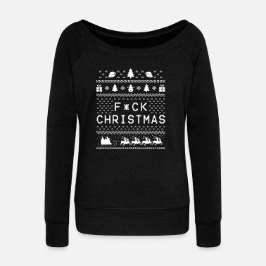 Ugly Christmas Fucking Christmas - Xmas - Ugly - Bitch - Women's Boat Neck Long Sleeve Top