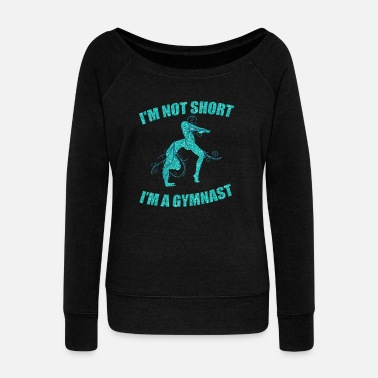 Coach i'm not short i'm a gymnast sports competition - Women's Wide-Neck Sweatshirt