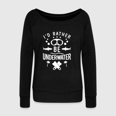 I'd rather be underwater - scuba diving - Women's Boat Neck Long Sleeve Top