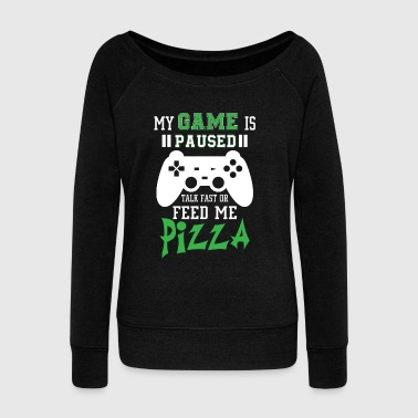 My game is paused feed me pizza - Women's Boat Neck Long Sleeve Top