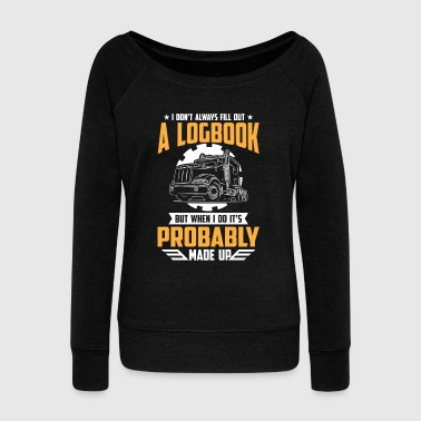 I don't always fill out a Logbook probably - Frauen Pullover mit U-Boot-Ausschnitt von Bella