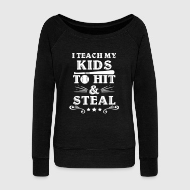 I teach my kids to hit & steal - Women's Boat Neck Long Sleeve Top