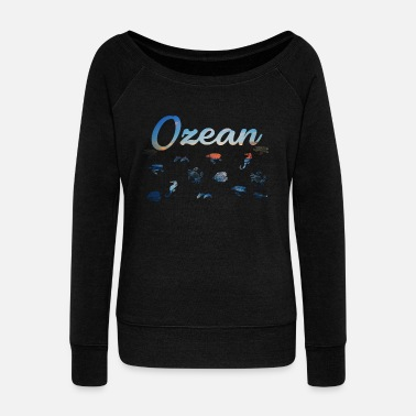 Ocean ocean - Women's Wide-Neck Sweatshirt