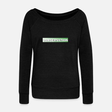 Conservative Conservation - Women's Boat Neck Long Sleeve Top