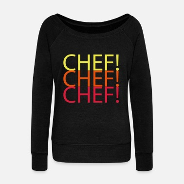 Chef CHEF CHEF CHEF - Women's Boat Neck Long Sleeve Top