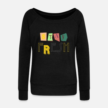 Stay Fresh Stay Fresh - Women's Wide-Neck Sweatshirt