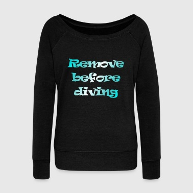 remove before diving - Women's Boat Neck Long Sleeve Top