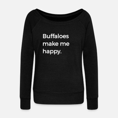 Bull Buffaloes Make Me Happy Bison Bull Buffalo Love - Women's Boat Neck Long Sleeve Top