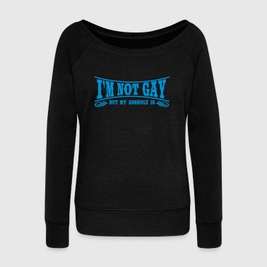 I'm not Gay... - Women's Boat Neck Long Sleeve Top