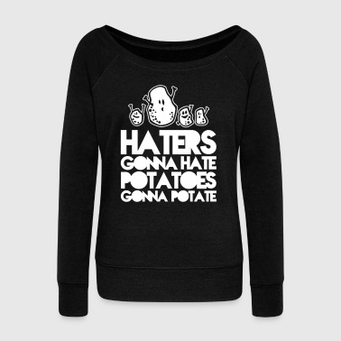 Haters gonna hate potatoes gonna potate - Felpa con scollo a barca da donna, marca Bella