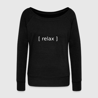 Relax Relax Relax calmly gift - Women's Boat Neck Long Sleeve Top