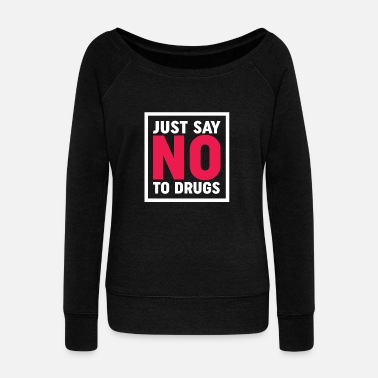 Drug Free Say No To Drugs - Fight Against Drugs - Drug Free - Women's Boat Neck Long Sleeve Top