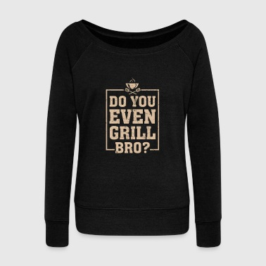 Even Do You Even Grill - Bluza damska Bella z dekoltem w łódkę
