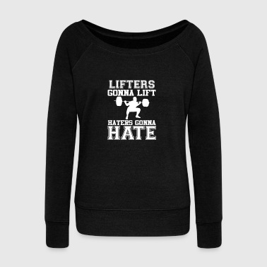 Lifters Gonna Lift Haters Gonna Hate Shirt - Bluza damska Bella z dekoltem w łódkę