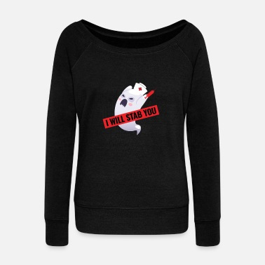 Witch Nurse Ghost I Will Stab You Halloween - Women's Wide-Neck Sweatshirt