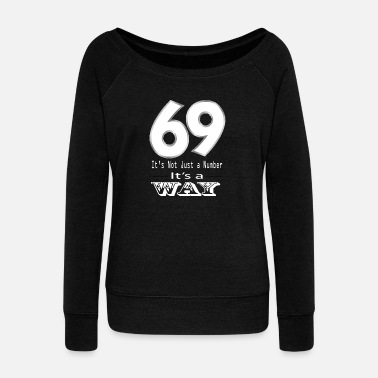 Cunnilingus 69 sex number lifestyle oral fun kind of dirty horny - Women's Boat Neck Long Sleeve Top