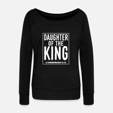 Christianity Daughter of the King - 2 Corinthians 6:18 - Women's Boat Neck Long Sleeve Top