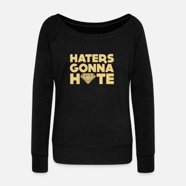 Haters Gonna Hate haters gonna hate - Pull Femme col bateau de Bella
