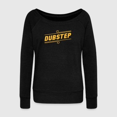 Dubstep Dubstep - Women's Boat Neck Long Sleeve Top