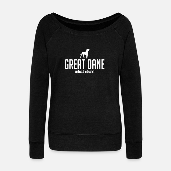 Dog Owner Long sleeve shirts - GREAT DANE what else - Women's Wide-Neck Sweatshirt black