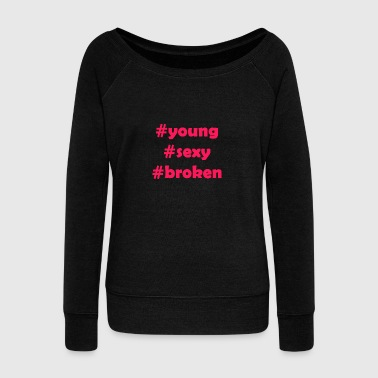 Young Sexy Broken - Women's Boat Neck Long Sleeve Top