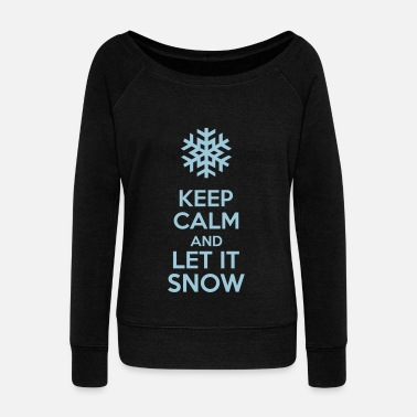Keep Calm And Let It Snow - Vrouwen trui met U-hals van Bella