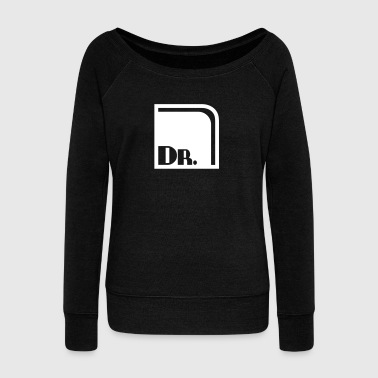 Doctor - doctorate - Women's Boat Neck Long Sleeve Top