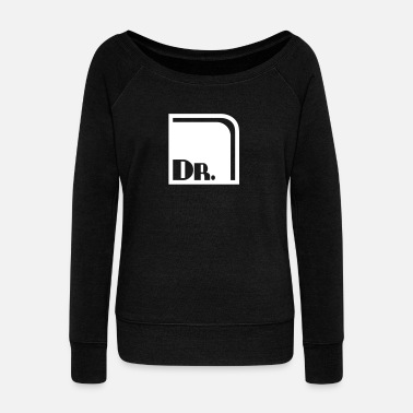 Doctors Doctor - doctorate - Women's Boat Neck Long Sleeve Top