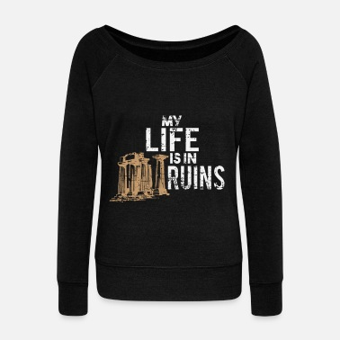 Ruin ruins - Women's Wide-Neck Sweatshirt