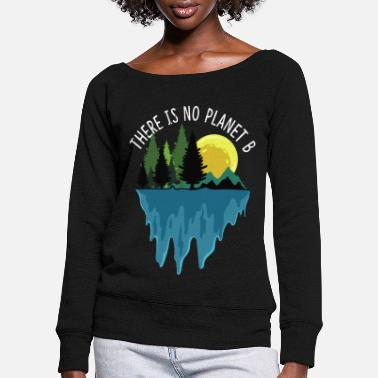 Protection Of The Environment Recycling Environmental Protection World Save the Environment Gift - Women's Wide-Neck Sweatshirt