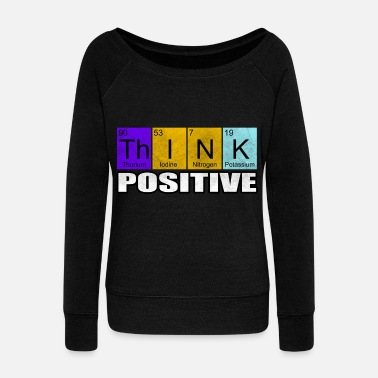 Positivity positive - Women's Wide-Neck Sweatshirt