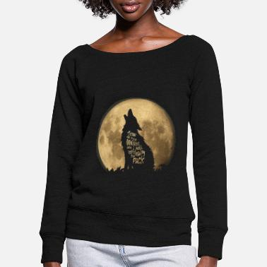 Throw me to the Wolves - Women's Wide-Neck Sweatshirt