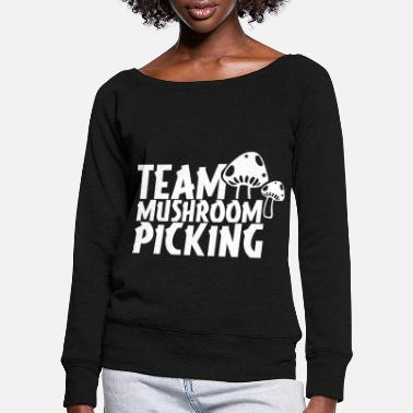 Pick Fastest Mushroom Collector Mushroom Mushroom Collection - Women's Wide-Neck Sweatshirt