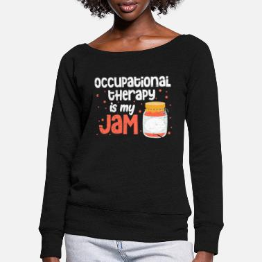 Occupation Occupational therapy occupational therapy occupational therapist - Women's Wide-Neck Sweatshirt