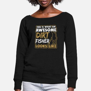 Brother Metal Detecting Awesome Dirt Fisher Gift - Women's Wide-Neck Sweatshirt