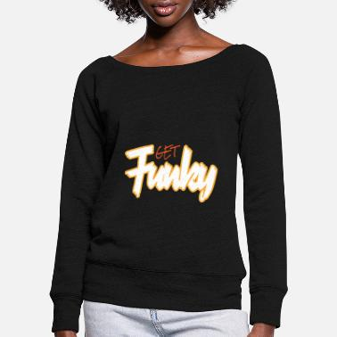Funky Funky Get Funky Crazy Crazy - Pull col bateau Femme