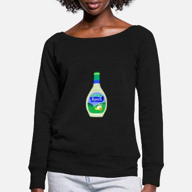 Ranch ranch - Women's Wide-Neck Sweatshirt