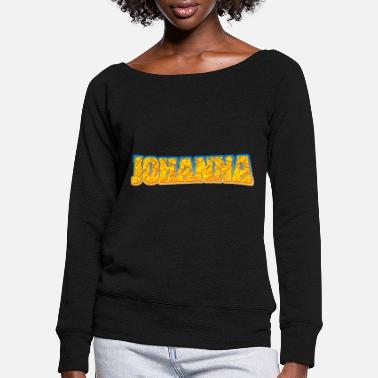 First Name Johanna first name name - Women's Wide-Neck Sweatshirt