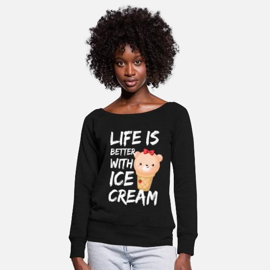 Ice Long Sleeve Shirts - Life is better with ice cream - Women's Wide-Neck Sweatshirt black