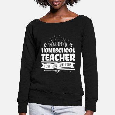 English Promoted To Homeschool Teacher Nerd Funny Teacher - Women's Wide-Neck Sweatshirt