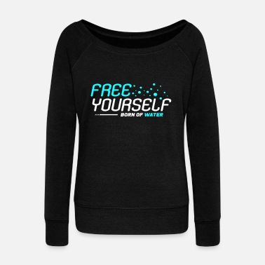 Water water - Women's Wide-Neck Sweatshirt